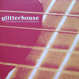 Glitterhouse, The American Connection